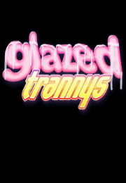 Glazed Trannys